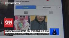 VIDEO: Waspada Cross Hijabers, Pria Berbusana Muslimah