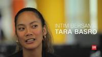 VIDEO: Intim Bersama Tara Basro