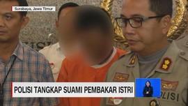 VIDEO: Polisi Tangkap Suami Pembakar Istri