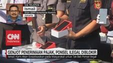 VIDEO: Genjot Penerimaan Pajak, Ponsel Ilegal Diblokir