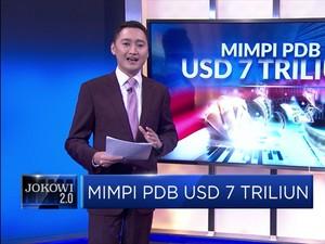 Mimpi PDB USD 7 Triliun