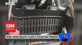 VIDEO: Mobil Berisi Senjata Tajam di Pelantikan Presiden