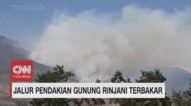 VIDEO: Jalur Pendakian Gunung Rinjani Terbakar