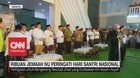 VIDEO: Ribuan Jemaah NU Peringati Hari Santri Nasional 2019