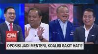 VIDEO: Oposisi Jadi Menteri, Koalisi Sakit Hati? (3/3)