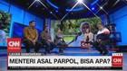 VIDEO: Menteri Asal Parpol, Bisa Apa? (3/4)