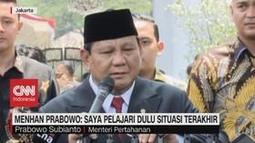VIDEO: Menhan Prabowo: Saya Pelajari Dulu Situasi Terakhir