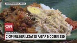 VIDEO: Cicip Kuliner Lezat di Pasar Modern BSD