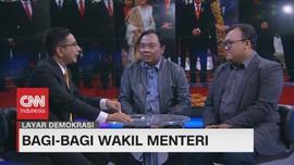 VIDEO: Bagi - Bagi Wakil Menteri #LayarDemokrasi (2/4)