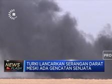 Turki Lancarkan Serangan Darat Meski Ada Gencatan Senjata
