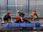 Strategi Konstruksi 4.0 Percepat Pembangunan