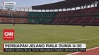 VIDEO: Stadion GBT Disiapkan Untuk Piala Dunia U-20