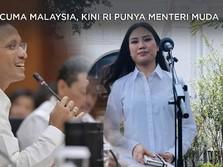 Seperti Malaysia, RI Juga Punya Menteri Milenial Lho..