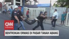 VIDEO: Bentrokan Ormas di Tanah Abang, 2 Korban Luka Bacok
