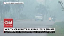 VIDEO: Kabut Asap Kebakaran Hutan Landa Sumsel