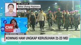 VIDEO: Komnas HAM Ungkap Kerusuhan 21-23 Mei