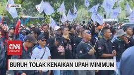 VIDEO: Buruh Tolak Kenaikan Upah Minimum