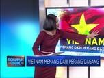 Vietnam Jadi Juara dalam Perang Dagang