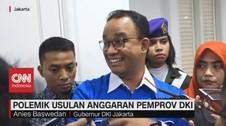 VIDEO: Anies Sebut Pengkritik Anggaran DKI Mencari Panggung