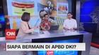 VIDEO: Siapa Yang Bermain di APBD DKI?