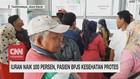 VIDEO: Iuran Naik 100 Persen, Pasien BPJS Kesehatan Protes