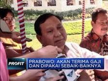 Prabowo Subianto akan Ambil Gaji sebagai Menteri Pertahanan