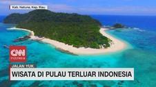 VIDEO: Wisata di Pulau Terluar Indonesia