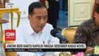 VIDEO: Jokowi Beri Waktu Kapolri Hingga Desember Kasus Novel