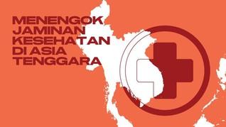 INFOGRAFIS: Menengok Jaminan Kesehatan di Asia Tenggara