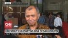 VIDEO: KPK Sebut E-Budgeting Bisa Cegah Korupsi