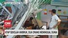 VIDEO: Atap Sekolah Ambruk, 2 Orang Meninggal Dunia