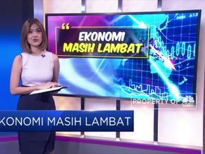 Pertumbuhan Ekonomi Indonesia Masih Tertatih