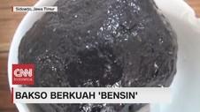 VIDEO: Bakso Berkuah 'Bensin'
