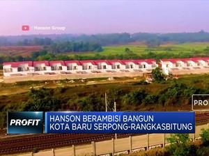Hanson Internasional Cari Alternatif Pendanaan
