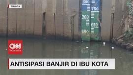 VIDEO: Antisipasi Banjir di Ibu Kota