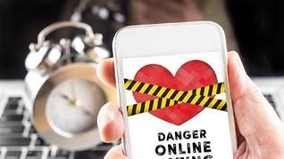 Hati-hati Bujuk Rayu Kencan Online, Bahaya Mengintai