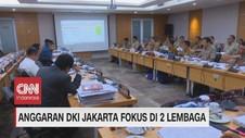 VIDEO: Anggaran DKI Jakarta Fokus di Dua Lembaga