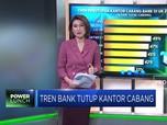 Tren Bank Tutup Kantor Cabang
