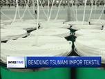 Bendungan Tsunami Impor Tekstil