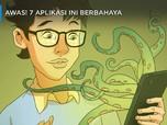 Hapus Segera! 7 Aplikasi ini Berbahaya Bagi Ponsel Kamu
