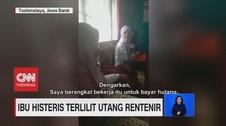 VIDEO: Seorang Ibu Histeris Ditagih Hutang Rentenir Bank Emok