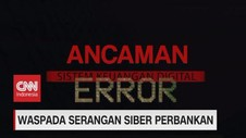 VIDEO: Waspada Serangan Siber Perbankan