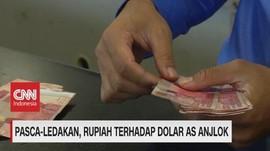 VIDEO: Pasca-Ledakan, Rupiah Terhadap Dolar AS Anjlok
