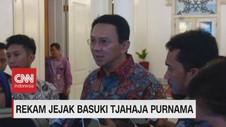 VIDEO: Rekam Jejak Basuki Tjahaja Purnama Alias Ahok
