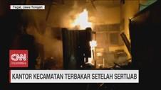 VIDEO: Kantor Kecamatan Terbakar Setelah Sertijab