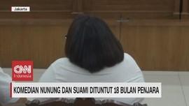 VIDEO: Nunung dan Suami Dituntut 18 Bulan Penjara