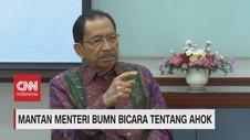 VIDEO: Mantan Menteri BUMN Bicara Tentang Ahok