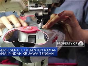 Pabrik Sepatu di Banten Ramai- Ramai Pindah Ke Jawa Tengah