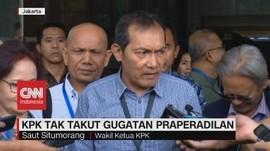 VIDEO: KPK Tak Takut Gugatan Praperadilan