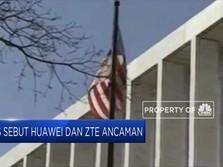Huawei, ZTE & 3 Perusahaan China Lainnya Ancaman Keamanan AS!